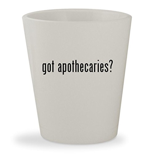 got apothecaries? - White Ceramic 1.5oz Shot Glass - Stein World Wine Cabinet