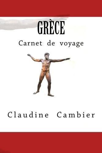 Grèce (Carnet de voyage) (Volume 3) (French Edition)