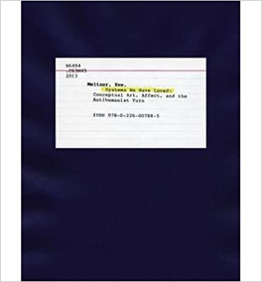Systems We Have Loved: Conceptual Art, Affect, and the
