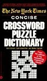 The New York Times Concise Crossword Puzzle Dictionary, Tom Pulliam, Clare Grundman, Gorton Carruth, 0446357502