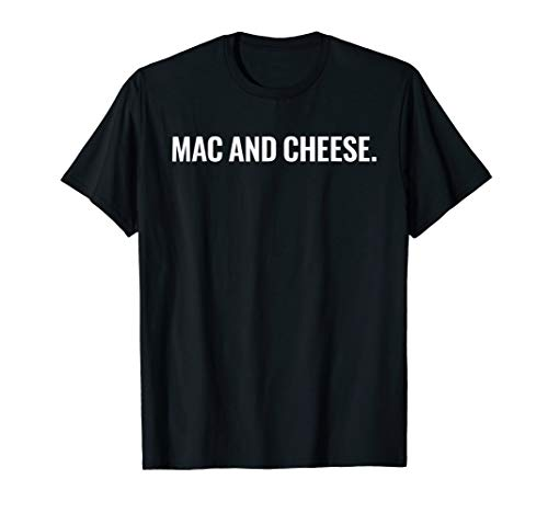 (Simply Mac and Cheese Shirt, Funny Pasta Lover Tee)