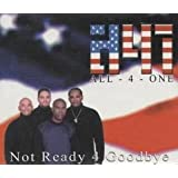 All 4 One Not Ready For Goodbye Mp3