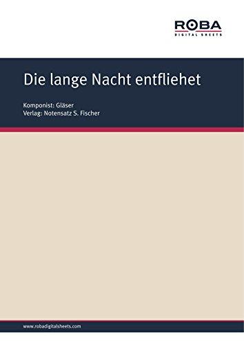 Die lange Nacht entfliehet: Sheet Music (German Edition) (Barock-gläser)