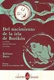 Del nacimiento de la isla de Boriquen y otros maravillosos sucesos (Coleccion Sur) (Spanish Edition)