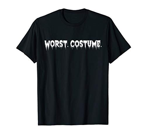 Worst Costume Ever Tshirt Funny Halloween Party Cool Gift -