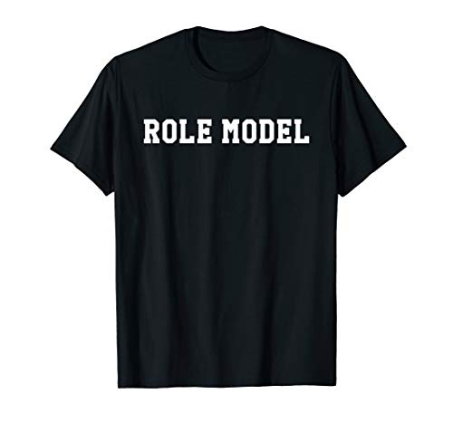 ROLE MODEL T-Shirt (The Best Role Models)