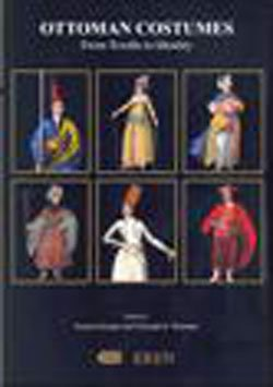 Ottoman Costume Book (Ottoman Costumes: From Textile to Identity)
