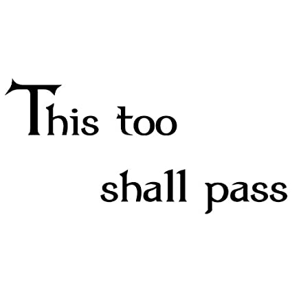 This too shall pass wall. Wall Decal Words Quote Sticker