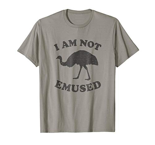 Funny NOT EMU-SED Emu T-Shirt Not Amused Ostrich Bird -