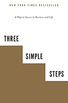 Three Simple Steps: A Map to Success in Business and Life by [Blake, Trevor G]