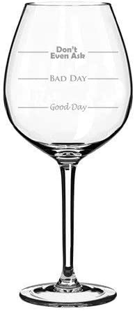 Copa de vino Jumbo de 325 ml, divertido día malo no incluso preguntar