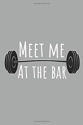 Meet Me At The Bar   Notebook  Crossfit Gifts For Men And Women   Lined Notebook Journal Logbook