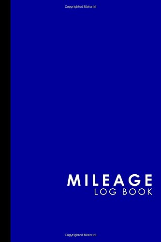 Download Mileage Log Book: Mileage Calculator, Mileage Log Sheets, Mileage Tracker Log, Blue Cover (Mileage Log Books) (Volume 41) PDF