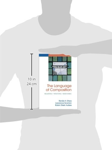 The Language of Composition: Reading - Writing - Rhetoric by Bedford/St. Martin's