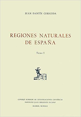 Regiones Naturales de Espana Tomo 1: Juan Dantin Cereceda ...