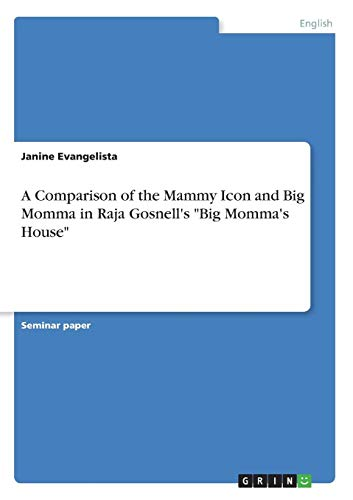A Comparison of the Mammy Icon and Big Momma in Raja Gosnell's Big Momma's House