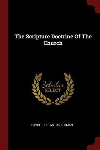 The Scripture Doctrine Of The Church