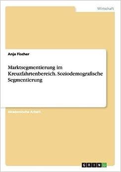 Book Marktsegmentierung im Kreuzfahrtenbereich. Soziodemografische Segmentierung