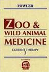 Zoo and Wild Animal Medicine: Current Therapy 3, 3e