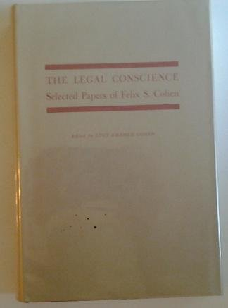 The Legal Conscience: Selected Papers of Felix S. Cohen