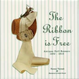 Download The Ribbon is Free: Antique Doll Bonnets 1850 - 1925 ebook