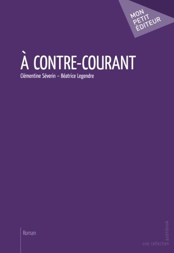 À contre-courant (French Edition)