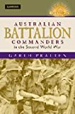 Australian Battalion Commanders in the Second World War
