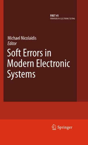 Download Soft Errors in Modern Electronic Systems: 41 (Frontiers in Electronic Testing) Pdf