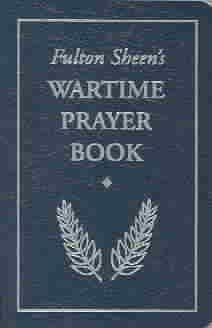 Download By Fulton J. Sheen - Fulton Sheen's Wartime Prayer Book (2003) (2003-03-16) [Paperback] ebook