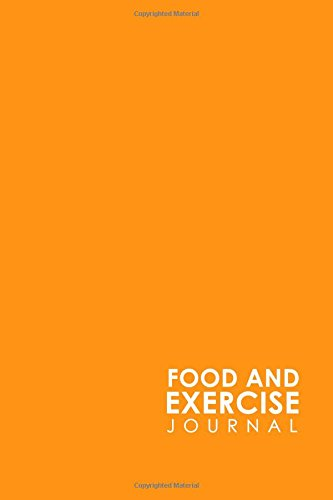 Food and Exercise Journal: Exercise And Food Log, Food Journals For Weight Loss, Food Calorie Counter, Calorie Counter And Food Diary (Volume 19) pdf epub