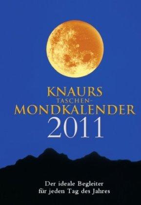 Knaurs Taschen Mondkalender 2011: Der ideale Begleiter für jeden Tag des Jahres