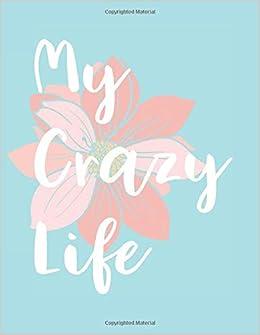 My Crazy Life: 2019 Planner : 52 Week Organizer : 8.5 x 11 ...