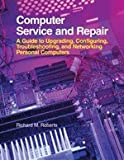 Computer Service and Repair, Richard M. Roberts, 1590703359