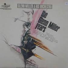 GLENN MILLER - The Glenn Miller Years (Volume 2) - Zortam Music