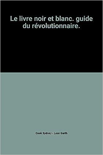 Le Livre Noir Et Blanc Guide Du Revolutionnaire Amazon Co