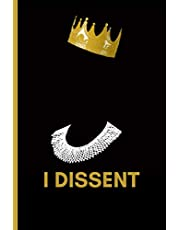 """I Dissent Ruth Bader Ginsburg RBG Notebook Journal or Notepad Diary: 6"""" x 9"""" With Lined Pages For Notes Or Journaling"""
