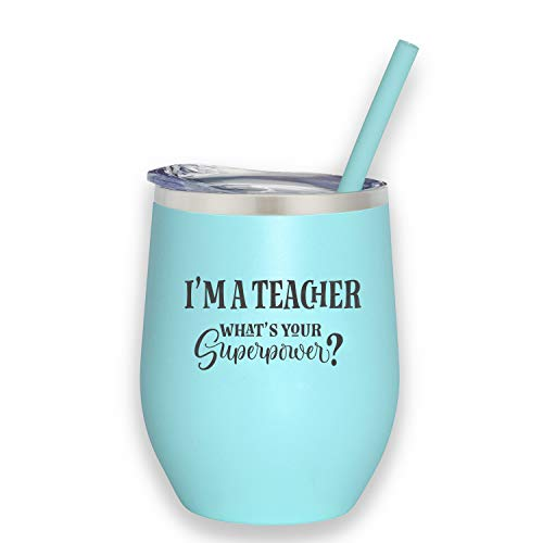 Im A Teacher, Whats Your Superpower? - 12 oz Mint Stainless Steel Vacuum Insulated Wine Tumbler with Lid and Straw (ENGRAVED) - Funny Teacher Birthday Christmas Gift