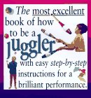 The Most Excellent Book of How to Be a Juggler, Mitch Mitchelson, 0761306323
