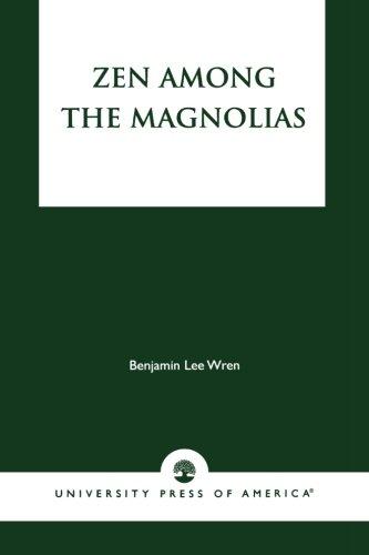 Zen Among the Magnolias (Magnolia Zen)