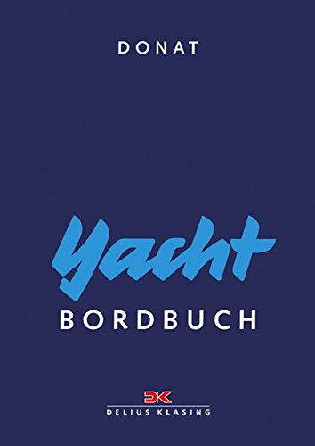 Yacht-Bordbuch: Handbuch fürs Cockpit