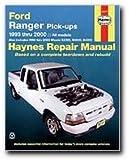 Haynes Repair Manual: Ford Ranger Pick-Ups 1993 thru 2011, also includes 1994 thru 2009 Mazda B2300, B2500, B3000, B4000