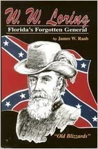 W.W. Loring: Florida's forgotten general: Raab, James W ...
