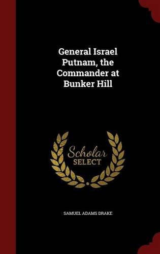 Read Online General Israel Putnam, the Commander at Bunker Hill PDF