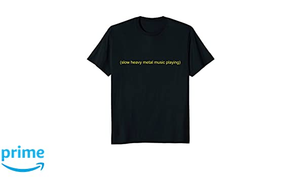 Amazon.com: Slow Heavy Metal Music playing Meme Subtitle T-shirt: Clothing