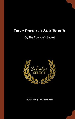 Download Dave Porter at Star Ranch: Or, The Cowboy's Secret ebook