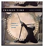 Framed Time : Toward a Postfilmic Cinema, Stewart, Garrett, 0226774155