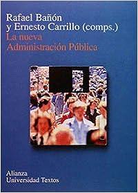 La nueva administracion publica/ The New Public Administration (Alianza Universidad Textos/ Alianza University Texts)
