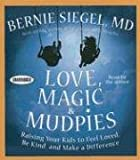 Love, Magic, and Mudpies: Raising Your Kids to Feel Loved, Be Kind, and Make a Difference (Your Coach in a Box)