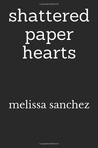 shattered paper hearts