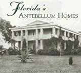 Florida's Antebellum Homes, Lewis N. Wynne and John T. Parks, 0738516171